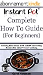 Instant Pot  Complete How To Guide (F...