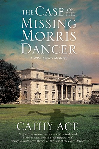 The Case of the Missing Morris Dancer: A Cozy Mystery Set in Wales (A Wise Enquiries Agency Mystery)