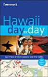 Frommer's Hawaii Day by Day (Frommer's Day by Day - Full Size)