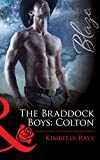 The Braddock Boys: Colton (Mills & Boon Blaze) (Love at First Bite, Book 7)