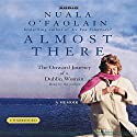 Almost There: The Onward Journey of a Dublin Woman Audiobook by Nuala O'Faolain Narrated by Nuala O'Faolain