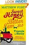 Sweet Honey, Bitter Lemons: Travels i...