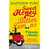 Sweet Honey, Bitter Lemons: Travels in Sicily on a Vespaby Matthew Fort