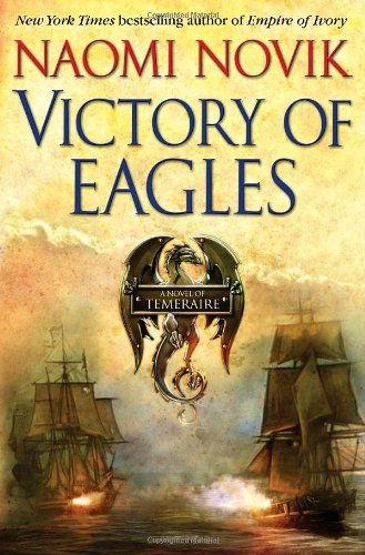 Image of Victory of Eagles (Temeraire, Book 5)
