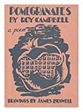 Pomegranates / a poem by Roy Campbell ; with drawings by James Boswell
