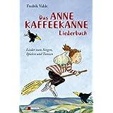 """Das Anne Kaffeekanne Liederbuch: Lieder zum Singen, Spielen und Tanzenvon """"Fredrik Vahle"""""""
