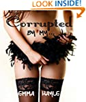 Corrupted By My...: A Taboo Erotica S...