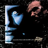 Cleanse Fold & Manipulate ~ Skinny Puppy