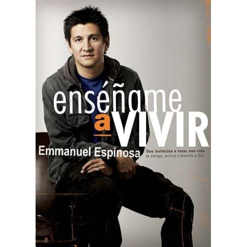 Emmanuel espinosa libro ense ame a vivir for Ensename todo