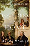 img - for The Founders at Home: The Building of America, 1735-1817 book / textbook / text book