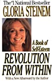 Revolution from Within: A Book of Self-Esteem (0316812471) by Steinem, Gloria