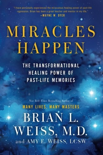 miracles-happen-the-transformational-healing-power-of-past-life-memories