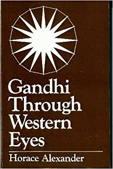 Gandhi Through Western Eyes, Alexander, Horace