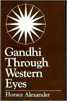Gandhi Through Western Eyes, Alexander, Horace
