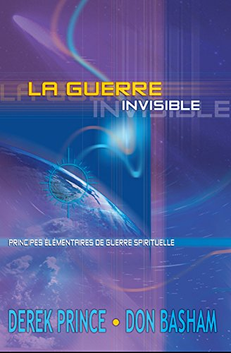 la-guerre-invisible-principes-elementaires-de-guerre-spirituelle-french-edition
