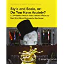 Style and Scale, or: Do You Have Anxiety?: A Conversation with Ken Adam, Cristina Bechtler, Katharina Fritsch and Hans Ulrich Obrist. Moderated by ... Art and Architecture in Discussion(closed))