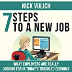 7 Steps to a New Job, What Employers Are Really Looking for in Today's Troubled Economy | Nick Vulich