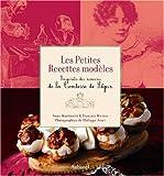 echange, troc Anne Martinetti, François Rivière, François Guibilato - Les Petites Recettes modèles : Inspirées des romans de la Comtesse de Ségur - Prix Antonin Carême 2007