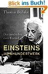 Einsteins Jahrhundertwerk: Die Geschi...
