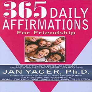 365 Daily Affirmations for Friendship | [Jan Yager, Ph.D.]