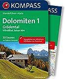 Dolomiten 1, Grödental - Villnößtal - Seiser Alm: Wanderführer mit Extra Tourenkarte zum Mitnehmen. (KOMPASS-Wanderführer)
