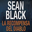 La Recompensa del Diablo [The Reward of the Devil] (Spanish Edition) Audiobook by Sean Black, Isabel Murillo Narrated by Yazmin Venegas