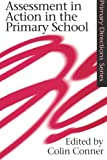 img - for Assessment in Action in the Primary School (Primary Directions Series) book / textbook / text book