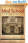 Med School: Tales from the Toughest Y...