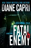 img - for Fatal Enemy: Jess Kimball Thriller (The Hunt For Justice Series) book / textbook / text book