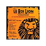 echange, troc Elton John & Tim Rice, Hans Zimmer - Le Roi Lion (CD+ DVD - version française du spectacle de Broadway)