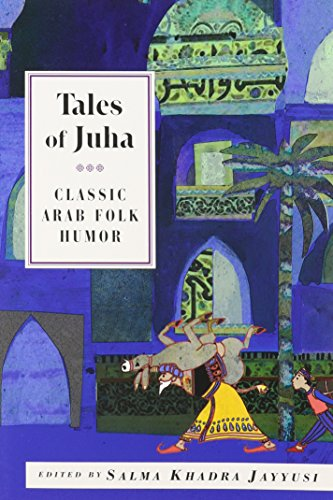 Tales of Juha: Classic Arab Folk Humor (International Folk Tales)