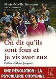 echange, troc Marie-Noëlle Besançon, Marie-Thérèse Renaud - On dit qu'ils sont fous et je vis avec eux