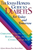 The Johns Hopkins Guide to Diabetes: For Today and Tomorrow (A Johns Hopkins Press Health Book) (0801855810) by Saudek, Christopher D.