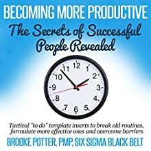 Becoming More Productive: The Secrets of Successful People Revealed (       UNABRIDGED) by Brooke Potter Narrated by Hattie Livingston