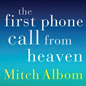 The First Phone Call From Heaven Audiobook