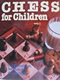 img - for Chess for Children by Nottingham, Ted, Wade, Bob, Lawrence, Al (1993) Hardcover book / textbook / text book