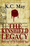 The Kinshield Legacy (an epic/heroic fantasy adventure) (The Kinshield Saga)