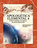 img - for Apolog tica Elemental 4: C mo Contestar los Ateos y los de la Nueva Era (Spanish Edition) book / textbook / text book