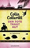 Colin Cotterill: Der Tote tr�gt Hut