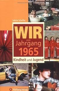 Wir vom Jahrgang 1965: Kindheit und Jugend
