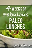 4 Weeks of Fabulous Paleo Lunches (4 Weeks of Fabulous Paleo Recipes)