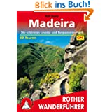 Madeira. Die schönsten Levada- und Bergwanderungen. 60 Touren. Mit GPS-Tracks