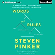 Words and Rules: The Ingredients of Language (       UNABRIDGED) by Steven Pinker Narrated by Arthur Morey