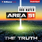The Truth: Area 51, Book 7 (       UNABRIDGED) by Bob Mayer Narrated by Eric G. Dove
