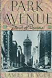 Park Avenue: Street of Dreams (0689120249) by Trager, James