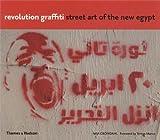 Mia Gröndahl Revolution Graffiti: Street Art of the New Egypt