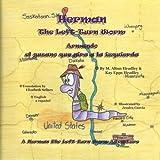 Herman, The Left-Turn Worm: Armando, el gusano qu gira a las isquierda (A Herman, the Left-Turn Worm Adventure) (Volume 1)
