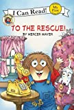 To the Rescue! (My First I Can Read) (0060835478) by Mayer, Mercer