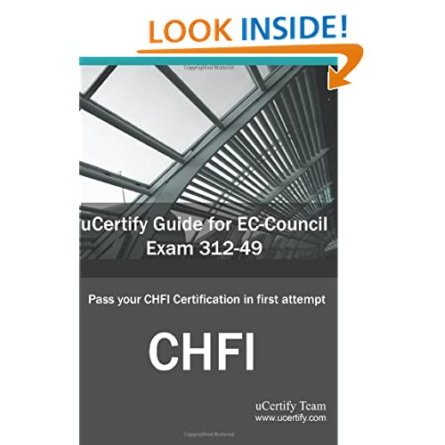 uCertify Guide for EC-Council Exam 312-49 Computer Hacking Forensic Investigator: Pass your CHFI Certification in first attempt uCertify .com team