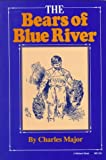 The Bears of Blue River (The Library of Indiana Classics) The Bears of Blue River